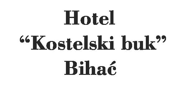 Hotel Kostelski buk Bihac