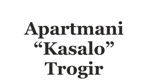 "Apartmani ""Kasalo"" Trogir"