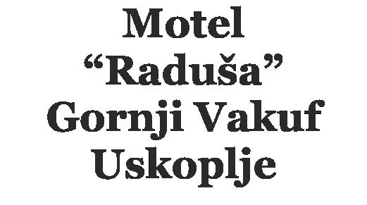"""Motel """"Raduša"""" Gornji Vakuf – Uskoplje"""
