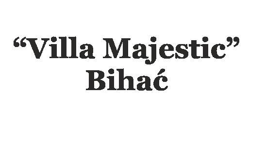 """""""Villa Majestic"""" Bihać"""